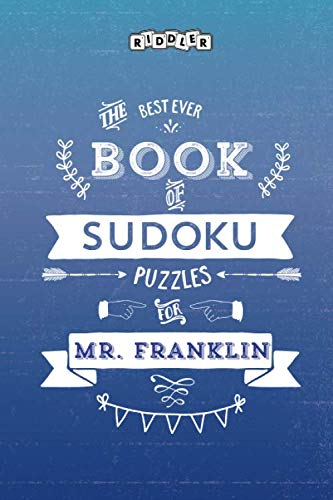 The Best Ever Book of Sudoku Puzzles for Mr. Franklin
