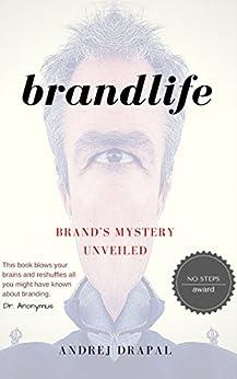Brandlife: Brand's Mystery Unveiled by [Drapal, Andrej]