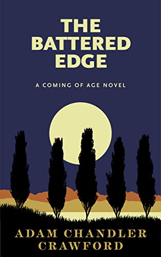 Book: The Battered Edge - A Coming Of Age Novel by Adam Chandler Crawford