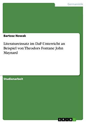 Literatureinsatz im DaF-Unterricht an Beispiel von Theodors Fontane ...
