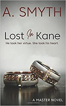 Book Lost In Kane: He took her virtue. She took his heart. (Master) (Volume 1)