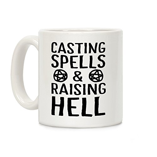 LookHUMAN Casting Spells And Raising Hell White 11 Ounce Ceramic Coffee Mug -