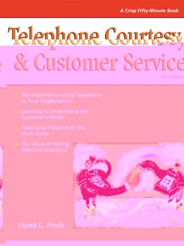 Crisp: Telephone Courtesy & Customer Service, Third Edition: Achieving Interpersonal Impact in Business (Fifty-minute Series)