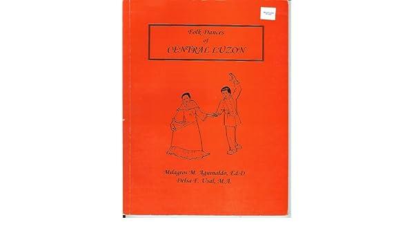 Folk Dances of Central Luzon: Ed D Milagros M  Aguinaldo