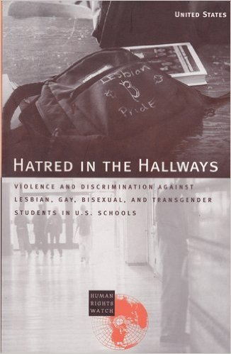 Hatred in the Hallways: Violence and Discrimination Against Lesbian, Gay, Bisexual and Transgender Students in U.S. Schools