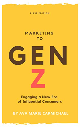 Marketing to Gen Z: Engaging a New Era of Influential Consumers (English Edition)