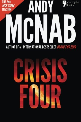 Crisis Four: Andy McNab's best-selling series of Nick Stone thrillers - now available in the US, with bonus material