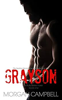 Grayson (Bully Series Book 1) by [Campbell, Morgan]