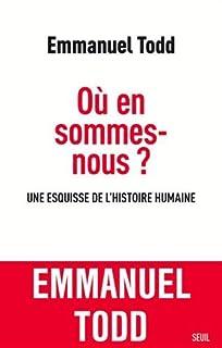 Où en sommes-nous ? : une esquisse de l'histoire humaine, Todd, Emmanuel