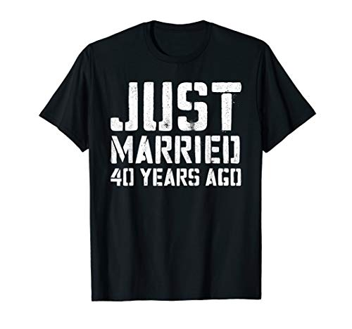 Just Married 40 Years Ago T-Shirt Wedding Anniversary Gift ()
