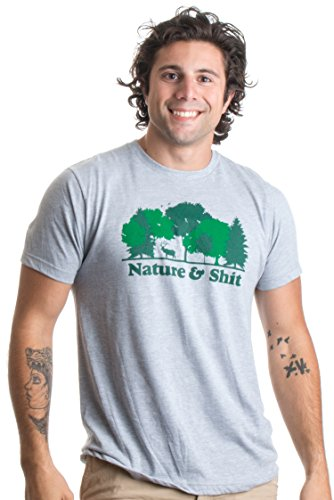 Nature & Shit | Funny Outdoors Humor, Ironic Hiking Adventure Unisex T-Shirt-(Adult,XL)