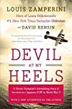 img - for By Louis Zamperini Devil at My Heels: A Heroic Olympian's Astonishing Story of Survival as a Japanese POW in World War (Reissue) [Paperback] book / textbook / text book