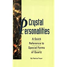 Crystal Personalities: A Quick Reference to Special Forms of Quartz