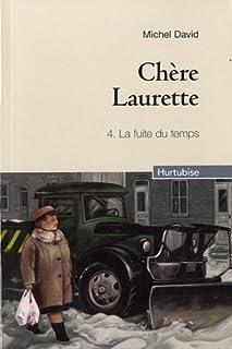 Chère Laurette : [4] : la fuite du temps, David, Michel