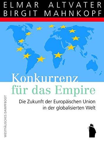 Konkurrenz Für Das Empire  Die Zukunft Der Europäische Union In Der Globalisierten Welt