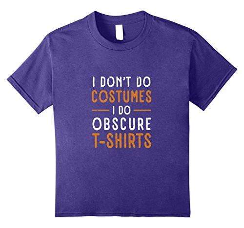 Kids I Don't Do Costumes I Do Obscure T-Shirts Halloween Tee 10 Purple