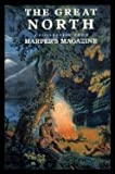 The Great North, Harper's Magazine Staff, 0831742550