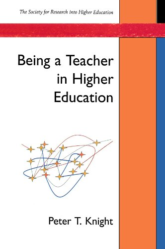 Being A Teacher In Higher Education (SRHE and Open University Press Imprint)