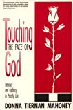 Touching the Face of God : Intimacy and Celibacy in the Priesthood, Mahoney, Donna T., 0963151703