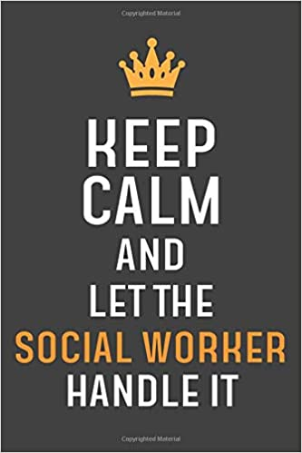 Keep Calm and let the social worker handle it: Inspirational ...