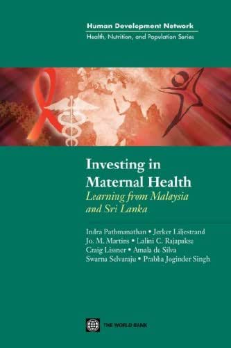 Investing in Maternal Health in Malaysia and Sri Lanka (Health, Nutrition, and Population Series)