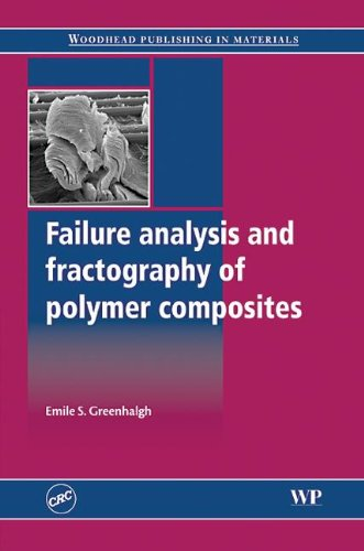 - Failure Analysis and Fractography of Polymer Composites (Woodhead Publishing in Materials)