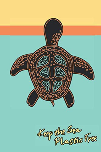 Under The Sea Quotes (Keep The Sea Plastic Free: Cute Sea Turtle 2019-2020 Academic Year Planner, Datebook, & Homework Scheduler For Students, Teachers, & Busy Moms Who Love Sea)