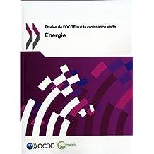 Etudes de L'Ocde Sur La Croissance Verte Energie