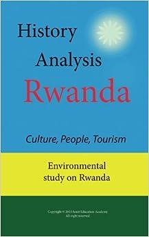 History Analysis on Rwanda, Culture, People, Tourism: Environmental study on Rwanda