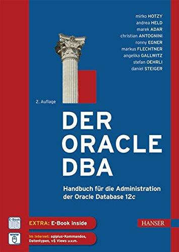 Der Oracle DBA: Handbuch für die Administration der Oracle Database 12c Gebundenes Buch – 11. Juli 2016 Mirko Hotzy Andrea Held Marek Adar Christian Antognini