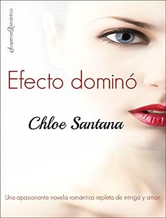 Efecto dominó eBook: santana, chloe: Amazon.es: Tienda Kindle