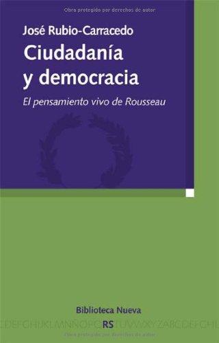 Descargar Libro Ciudadania Y Democracia - El Pensamiento Vivo De Rousseau Jose Rubio-carracedo