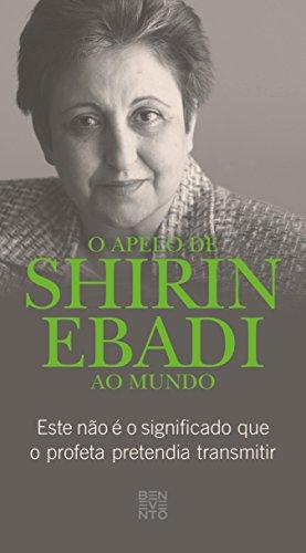 O apelo de Shirin Ebadi ao mundo: Este nao é o significado que o profeta pretendia transmitir