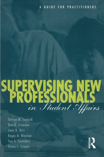 Supervising New Professionals in Student Affairs: A Guide for Practioners by Janosik, Steven M., Creamer, Don G., Hirt, Joan B., Winston, (2003) Paperback