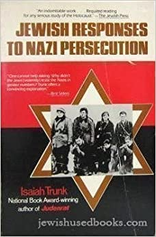 Book Jewish Responses to Nazi Persecution by Isaiah Trunk (1983-03-06)