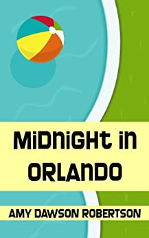 Midnight In Orlando by [Robertson, Amy Dawson]