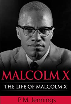 The life and work of malcolm x
