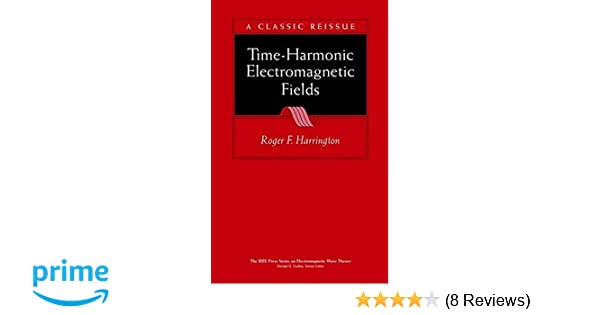 Time harmonic electromagnetic fields roger f harrington time harmonic electromagnetic fields roger f harrington 9780471208068 amazon books fandeluxe Choice Image