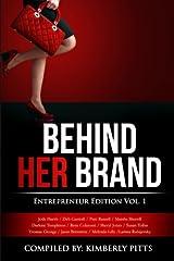 Behind Her Brand: Entrepreneur Edition (Volume 1) Paperback