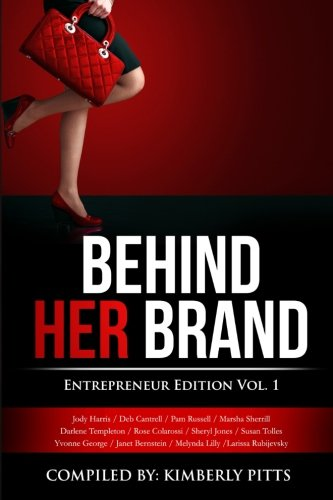 Books : Behind Her Brand: Entrepreneur Edition (Volume 1)