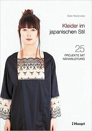 Kleider im japanischen Stil: 25 Projekte mit Nähanleitung: Amazon.de ...