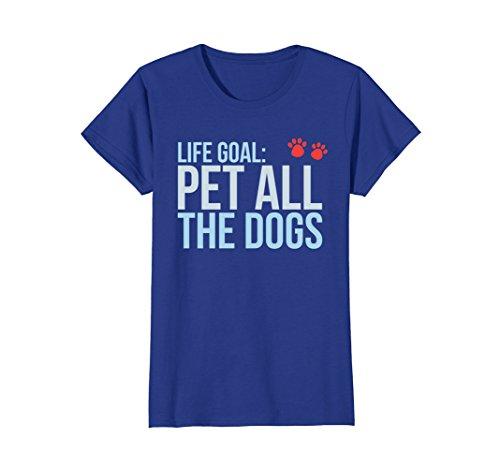 Womens Life Goal: Pet All The Dogs Paw Print T-Shirt Medium Royal Blue Dog Blue Paw Prints