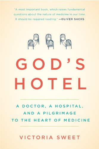 God's Hotel: A Doctor, a Hospital, and a Pilgrimage to the Heart of Medicine (Best Alternatives To Long Term Care Insurance)