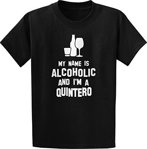 My Name is Alcoholic, and I'm a Quintero T-Shirt