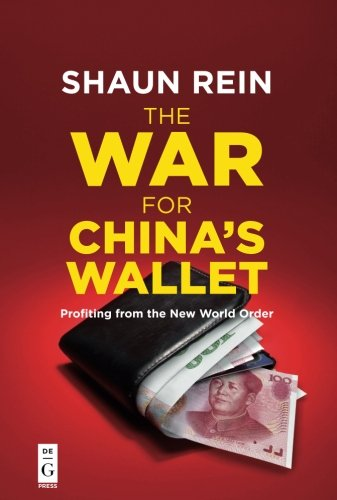 The War For Chinas Wallet  Profiting From The New World Order