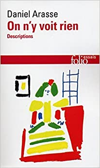 On N'y Voit Rien (Folio Essais) by Daniel Arasse (2006-09-21)