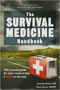 The Survival Medicine Handbook: THE essential guide for when medical help is NOT on the way