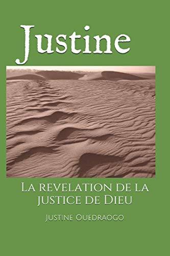 Book: Justine - La révélation de la justice de Dieu (French Edition) by Justine M.P. Ouedraogo