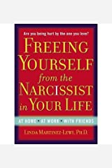 [(Freeing Yourself Fro the Narcissist In Your Life: Are You Being Hurt by The One You Love?)] [Author: Linda Martinez-Lewi] published on (August, 2013) Paperback