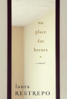 No Place For Heroes by [Restrepo, Laura]